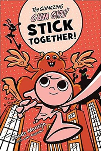 The Gumazing Gum Girl Stick Together Book Cover - Gum Girl being chased by red monster villain.