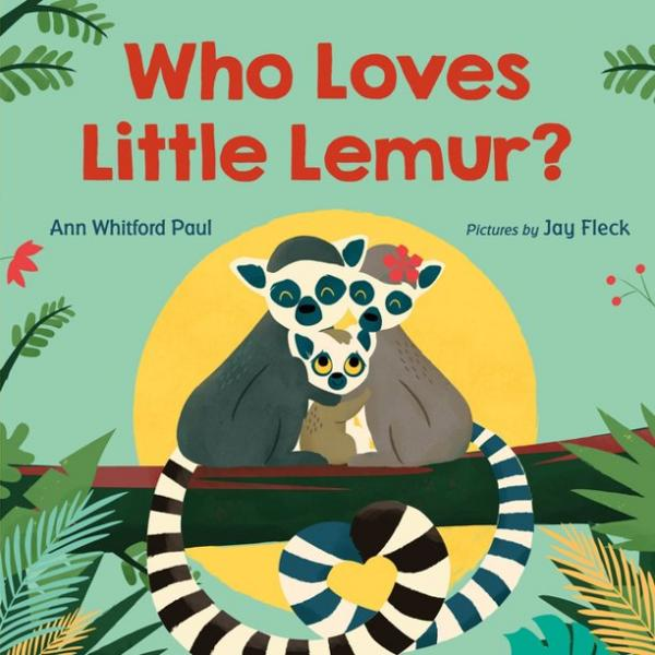Who Loves Little Lemur? Book Cover - Lemur parents with baby lemur on tree branch with moon shining behind.